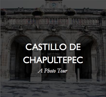 Photo Tour_Castillo de Chapultepec